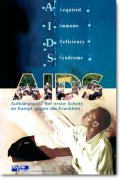 AIDS – Wissen heißt bereits Kämpfen